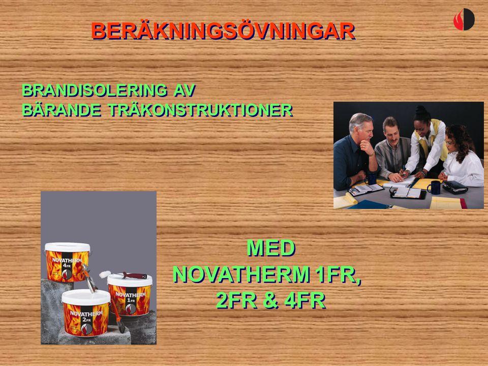 BERÄKNINGSÖVNINGAR MED NOVATHERM 1FR, 2FR & 4FR BRANDISOLERING AV