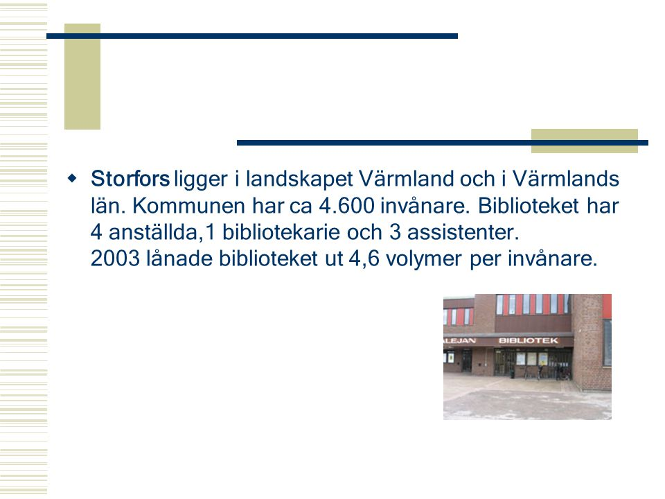 Storfors ligger i landskapet Värmland och i Värmlands län