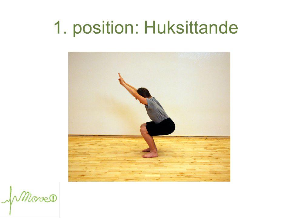 1. position: Huksittande