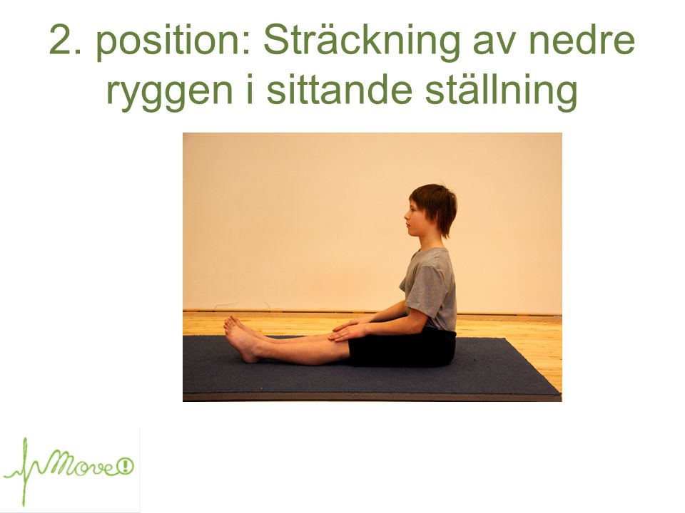 2. position: Sträckning av nedre ryggen i sittande ställning