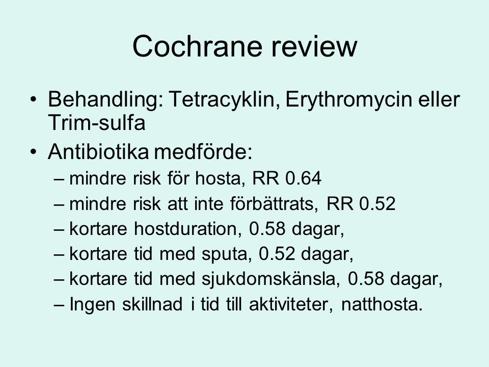 Cochrane review Behandling: Tetracyklin, Erythromycin eller Trim-sulfa