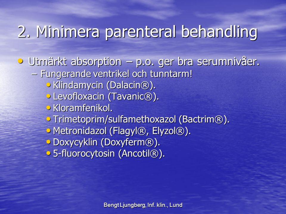 2. Minimera parenteral behandling