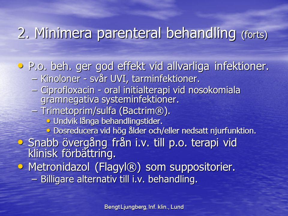 2. Minimera parenteral behandling (forts)