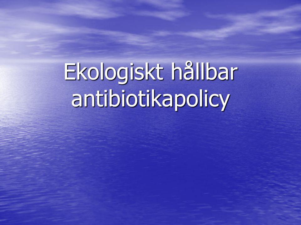 Ekologiskt hållbar antibiotikapolicy