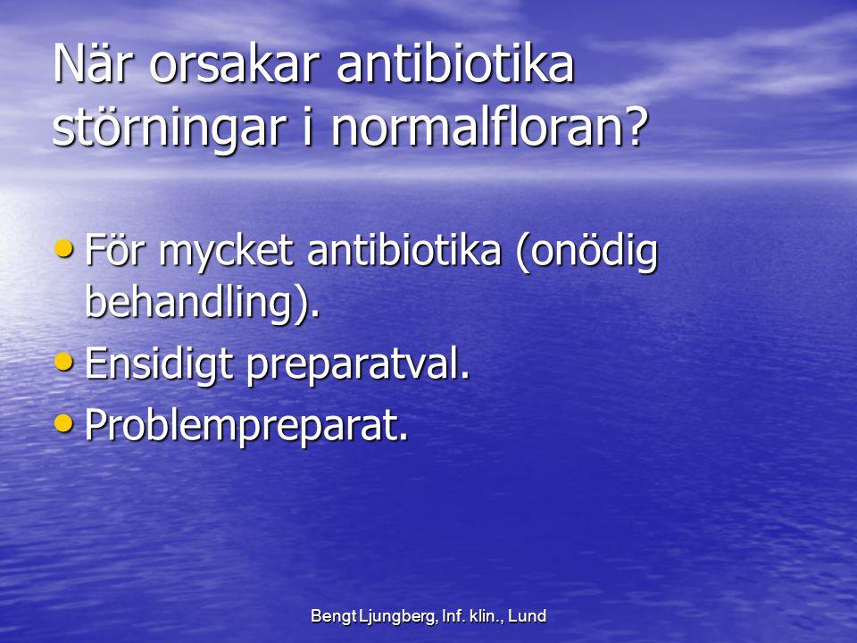 När orsakar antibiotika störningar i normalfloran