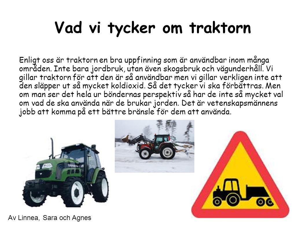 Vad vi tycker om traktorn