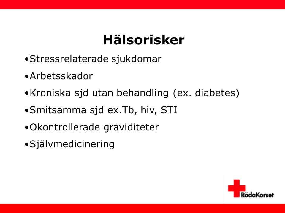 Hälsorisker Stressrelaterade sjukdomar Arbetsskador