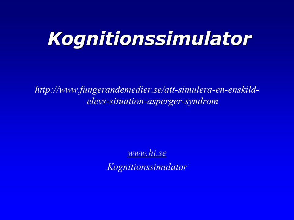 Kognitionssimulator http://www.fungerandemedier.se/att-simulera-en-enskild-elevs-situation-asperger-syndrom.