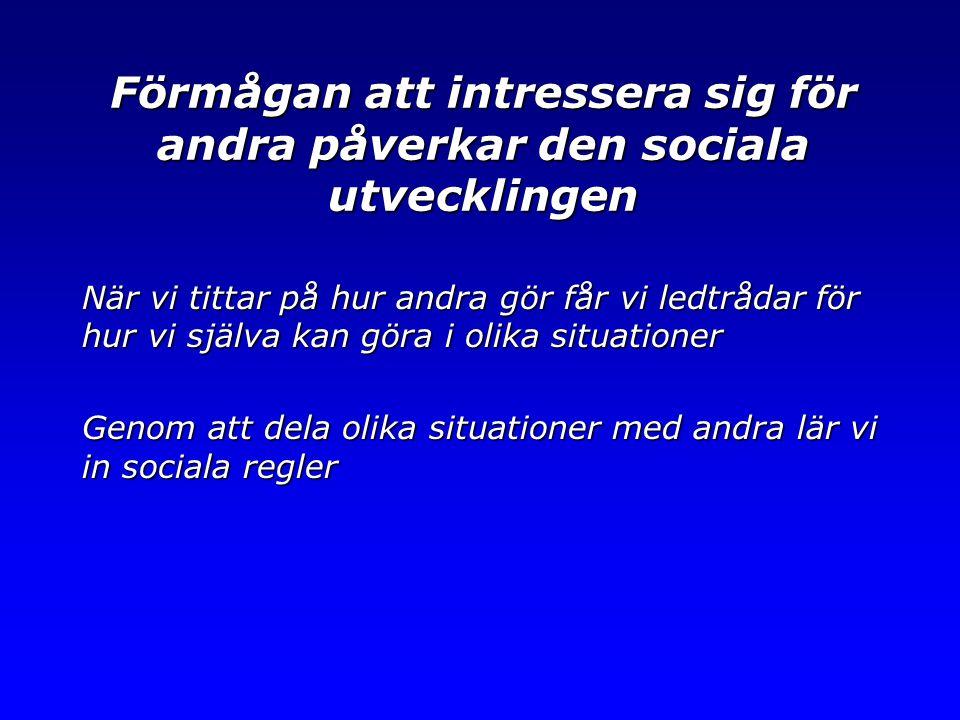 Förmågan att intressera sig för andra påverkar den sociala utvecklingen