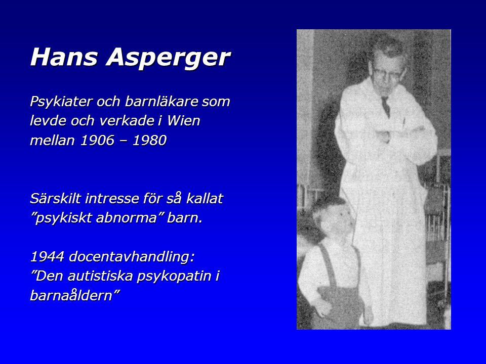 Hans Asperger Psykiater och barnläkare som levde och verkade i Wien
