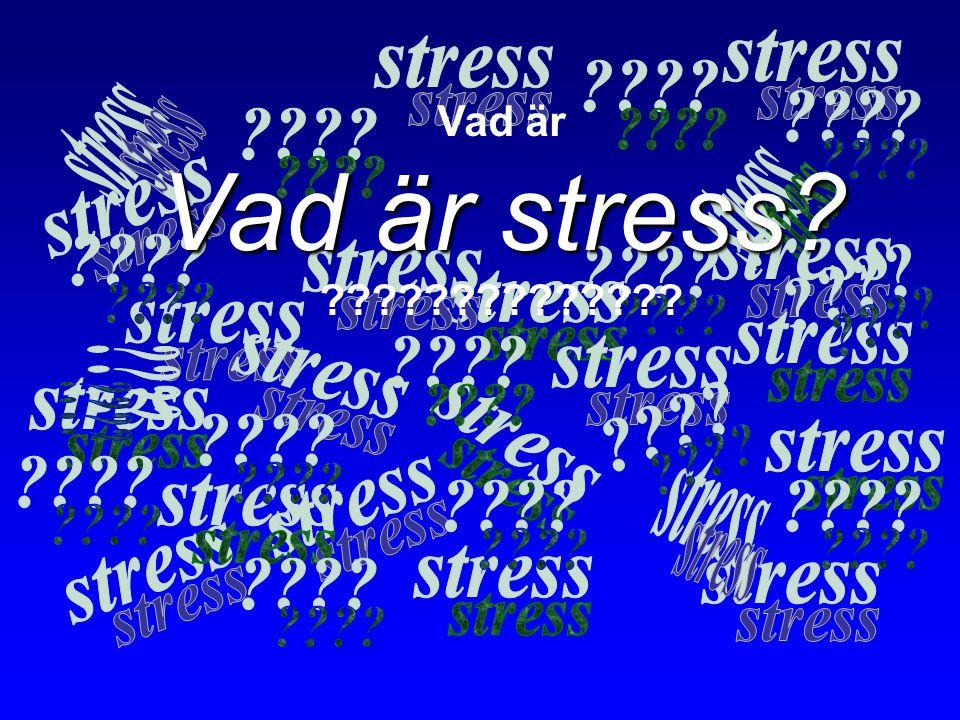 Vad är stress stress stress stress stress stress