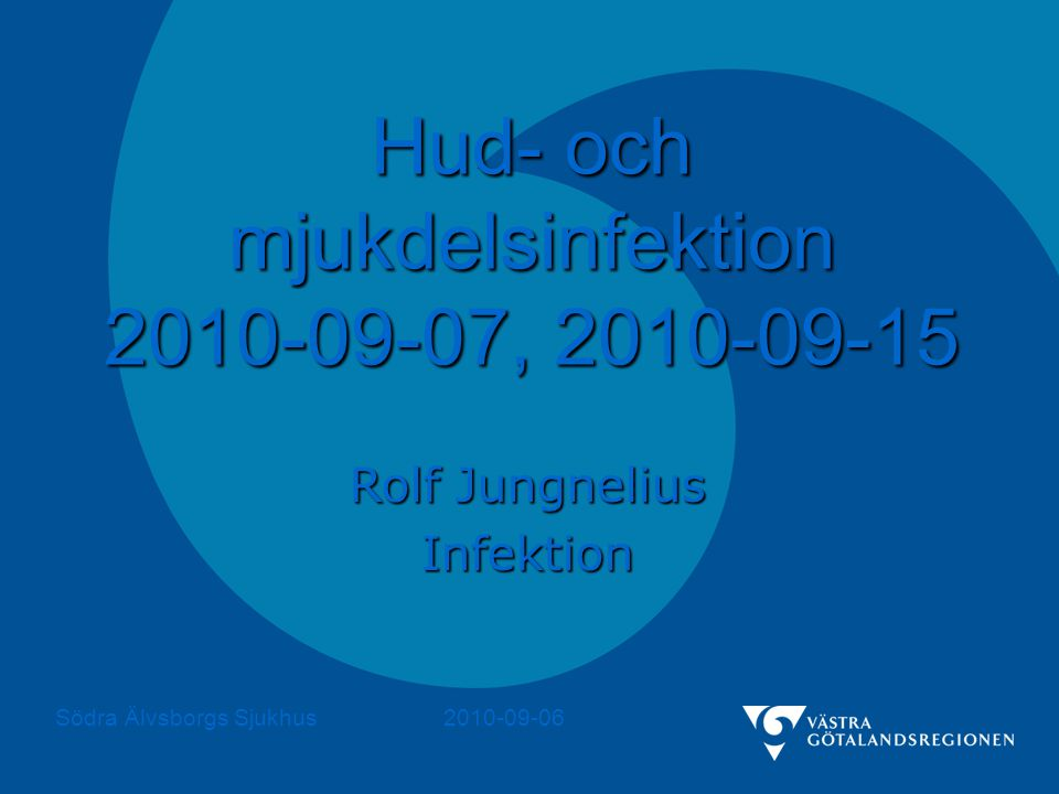 Hud- och mjukdelsinfektion 2010-09-07, 2010-09-15