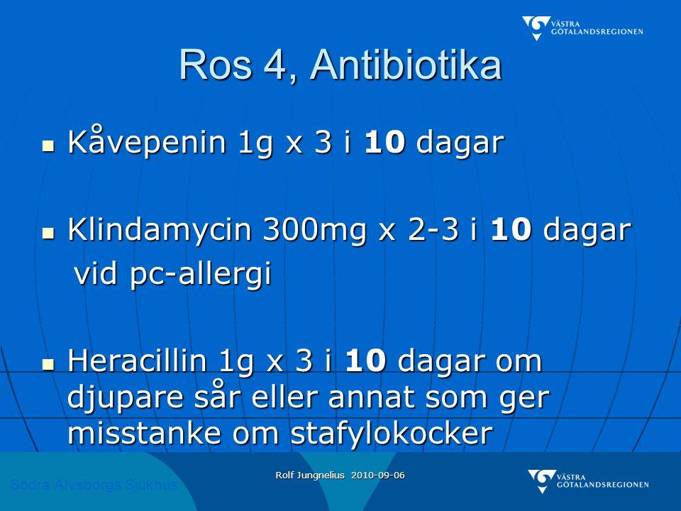 Ros 4, Antibiotika Kåvepenin 1g x 3 i 10 dagar