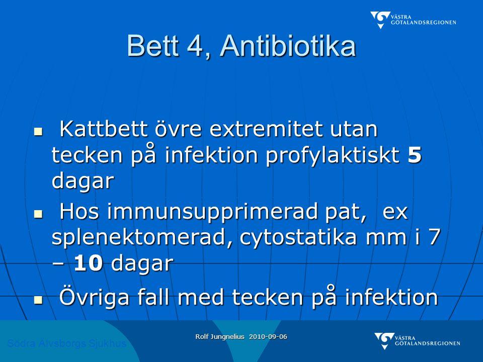 Bett 4, Antibiotika Kattbett övre extremitet utan tecken på infektion profylaktiskt 5 dagar.