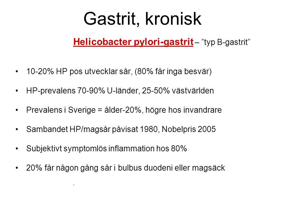 Gastrit, kronisk 10-20% HP pos utvecklar sår, (80% får inga besvär)
