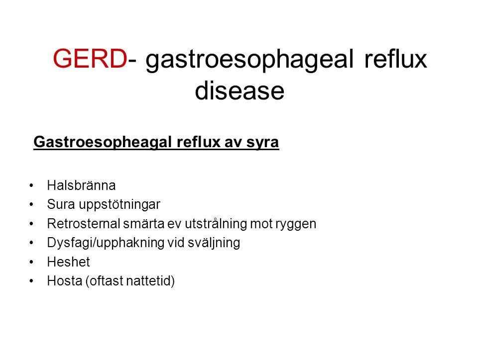GERD- gastroesophageal reflux disease