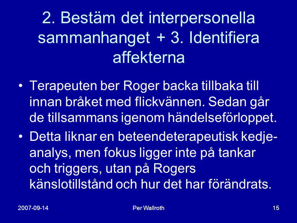2. Bestäm det interpersonella sammanhanget + 3. Identifiera affekterna