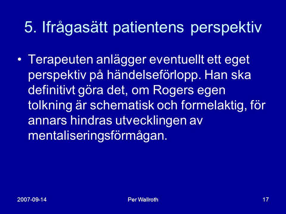 5. Ifrågasätt patientens perspektiv