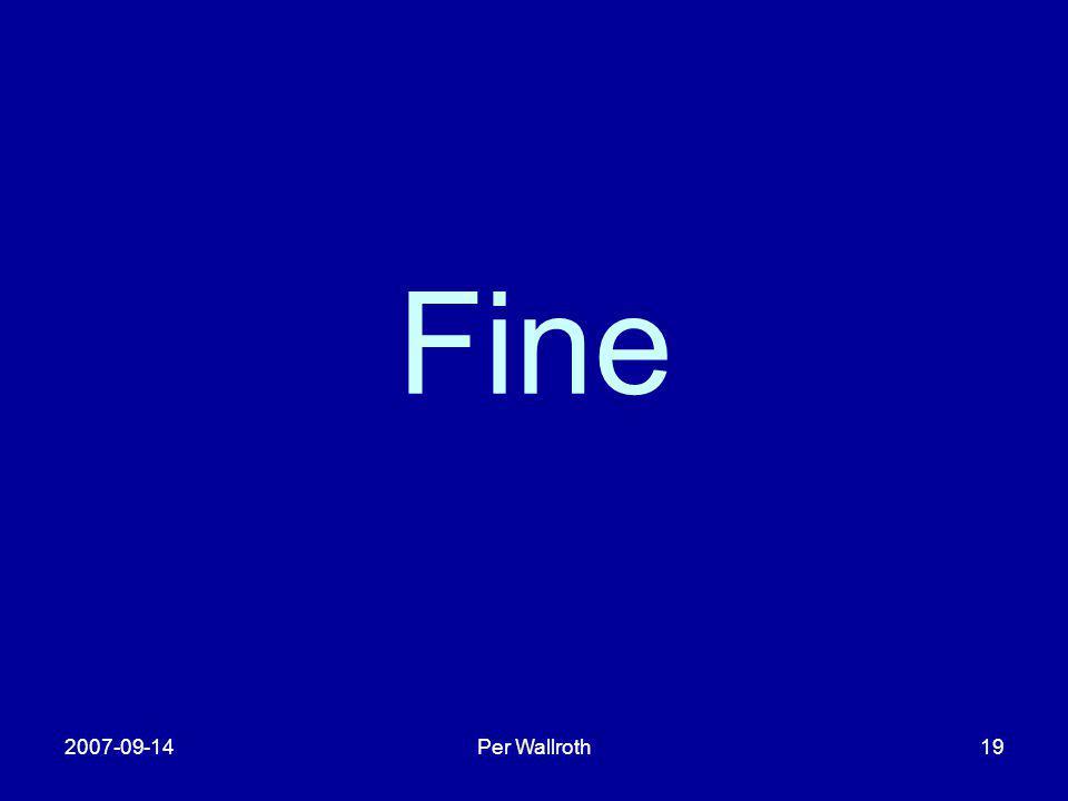 Fine 2007-09-14 Per Wallroth