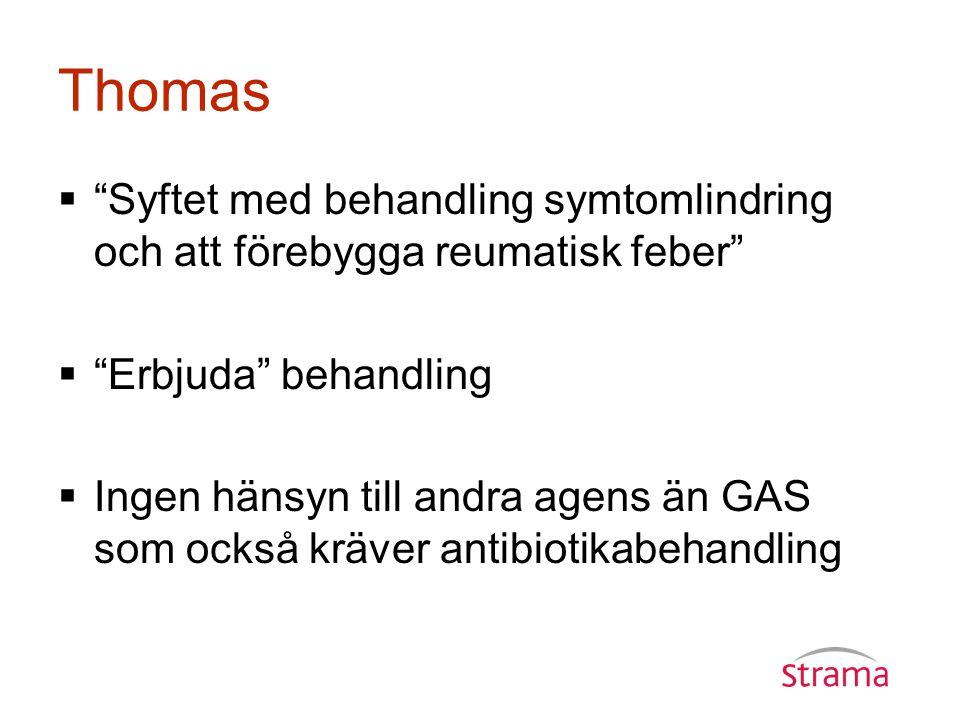 Thomas Syftet med behandling symtomlindring och att förebygga reumatisk feber Erbjuda behandling.