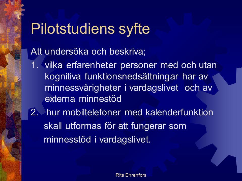 Pilotstudiens syfte Att undersöka och beskriva;