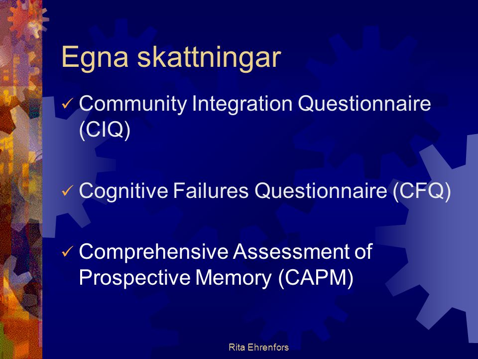 Egna skattningar Community Integration Questionnaire (CIQ)