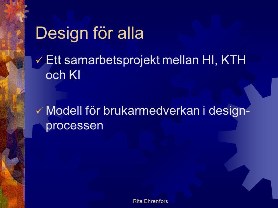 Design för alla Ett samarbetsprojekt mellan HI, KTH och KI
