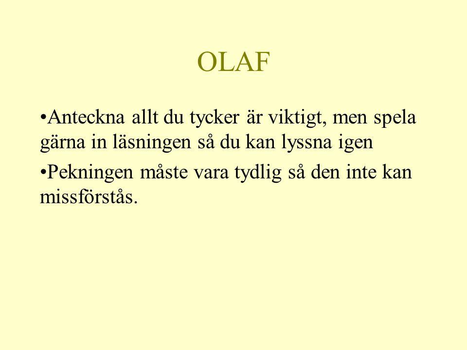 OLAF Anteckna allt du tycker är viktigt, men spela gärna in läsningen så du kan lyssna igen.