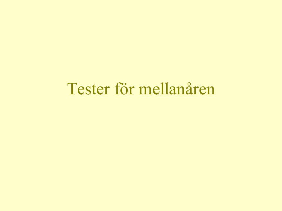 Tester för mellanåren