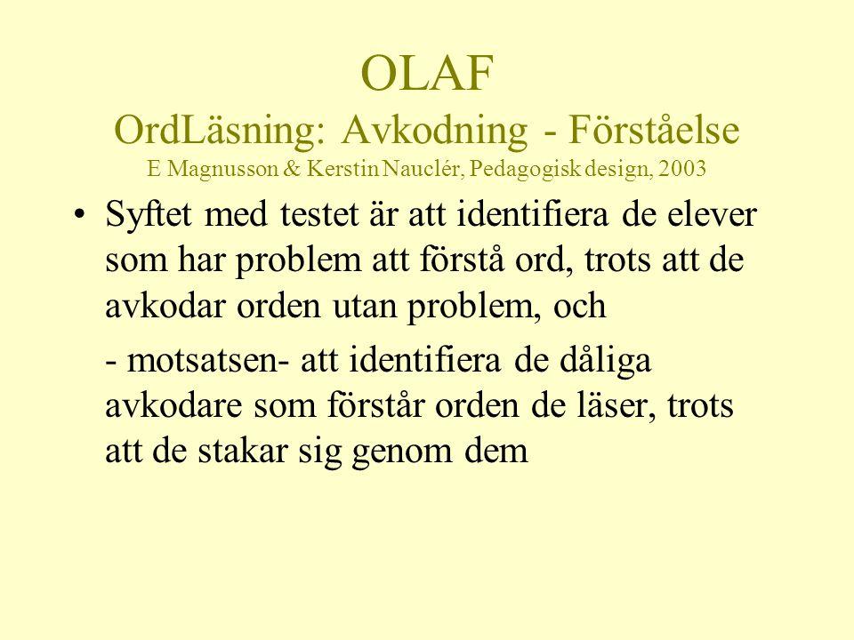 OLAF OrdLäsning: Avkodning - Förståelse E Magnusson & Kerstin Nauclér, Pedagogisk design, 2003