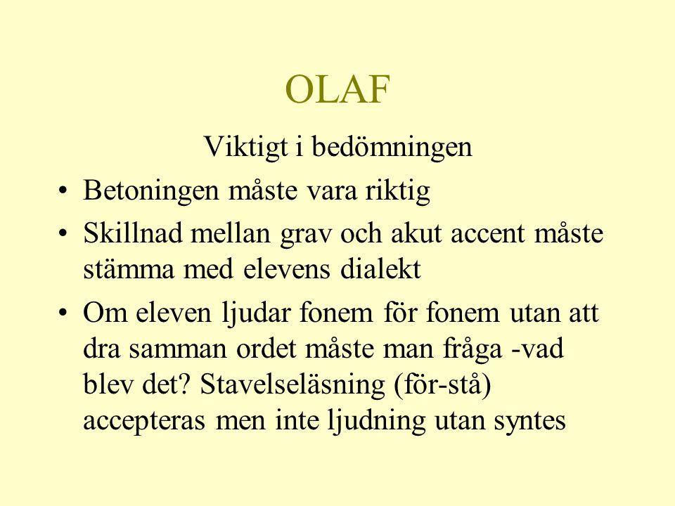 OLAF Viktigt i bedömningen Betoningen måste vara riktig