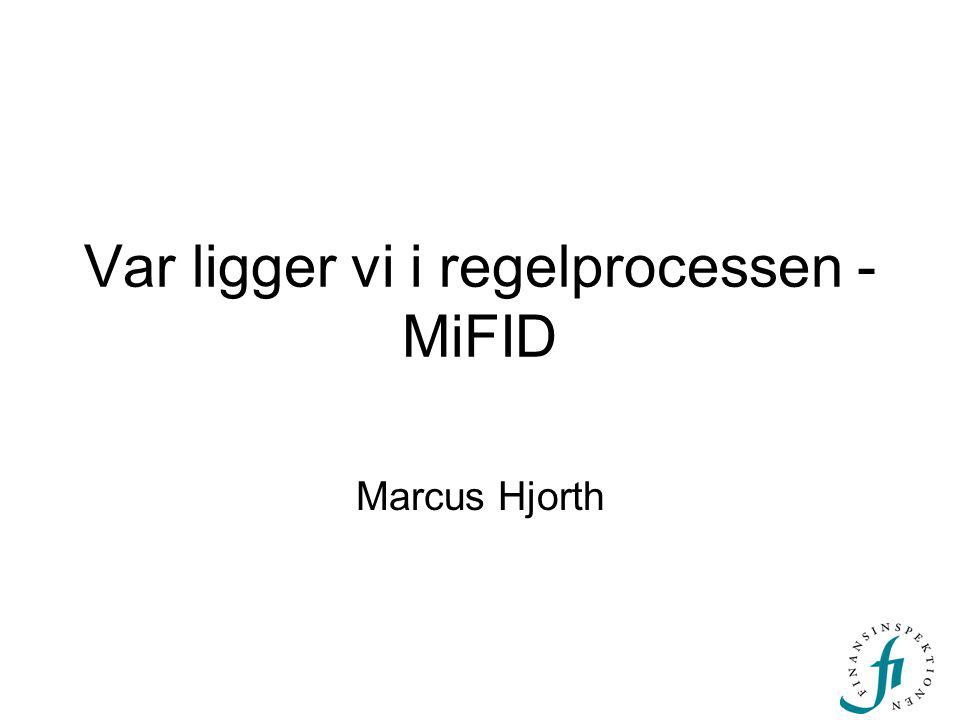 Var ligger vi i regelprocessen -MiFID