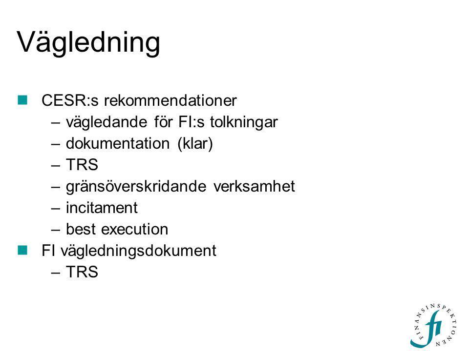 Vägledning CESR:s rekommendationer vägledande för FI:s tolkningar