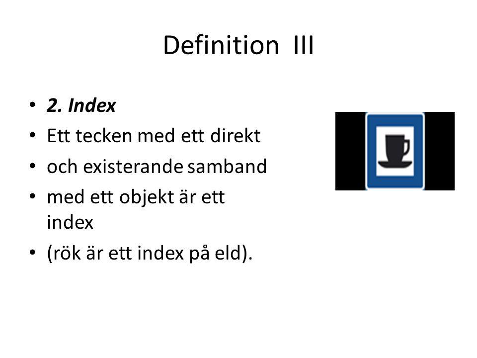 Definition III 2. Index Ett tecken med ett direkt