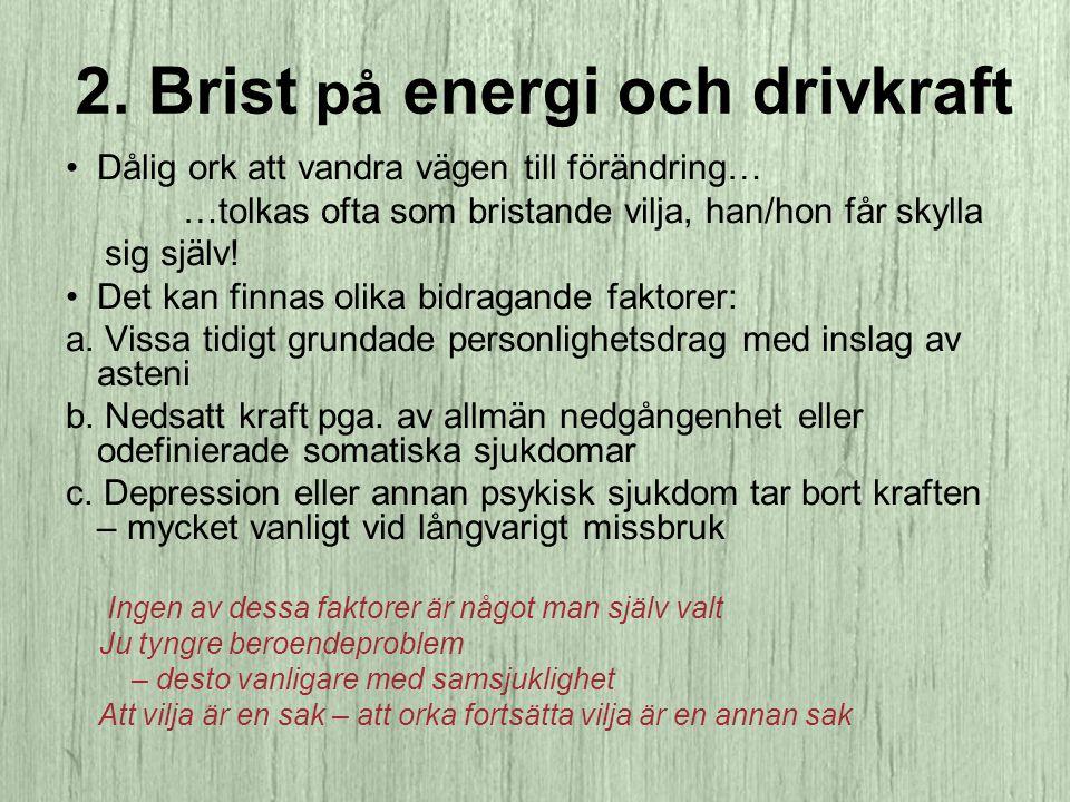 2. Brist på energi och drivkraft