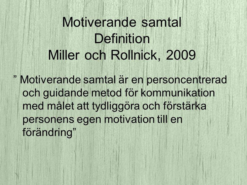 Motiverande samtal Definition Miller och Rollnick, 2009