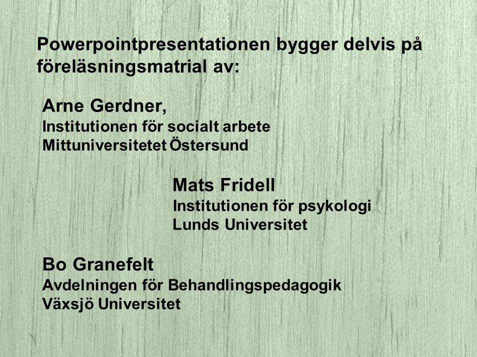 Powerpointpresentationen bygger delvis på föreläsningsmatrial av:
