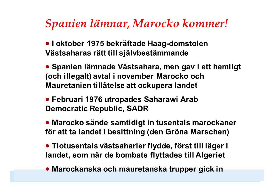 Spanien lämnar, Marocko kommer!