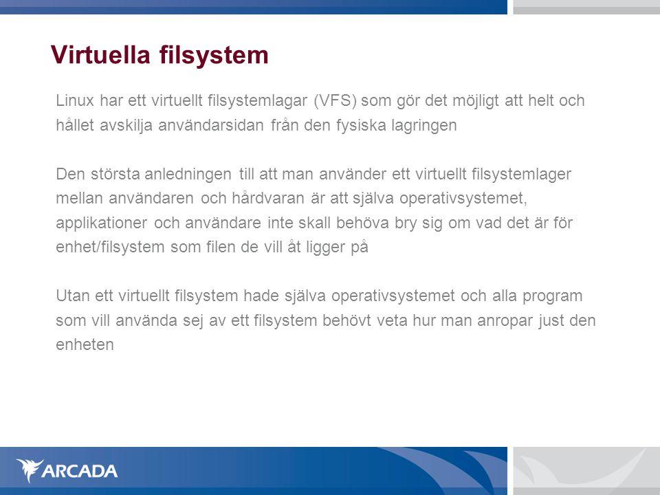 Virtuella filsystem Linux har ett virtuellt filsystemlagar (VFS) som gör det möjligt att helt och.