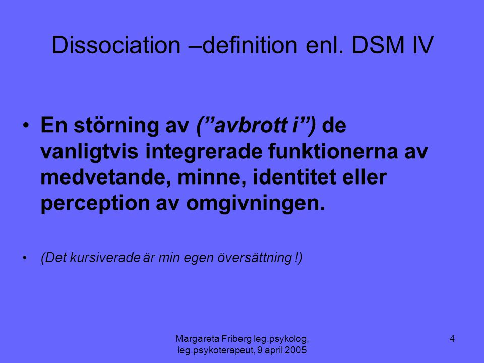Dissociation –definition enl. DSM IV