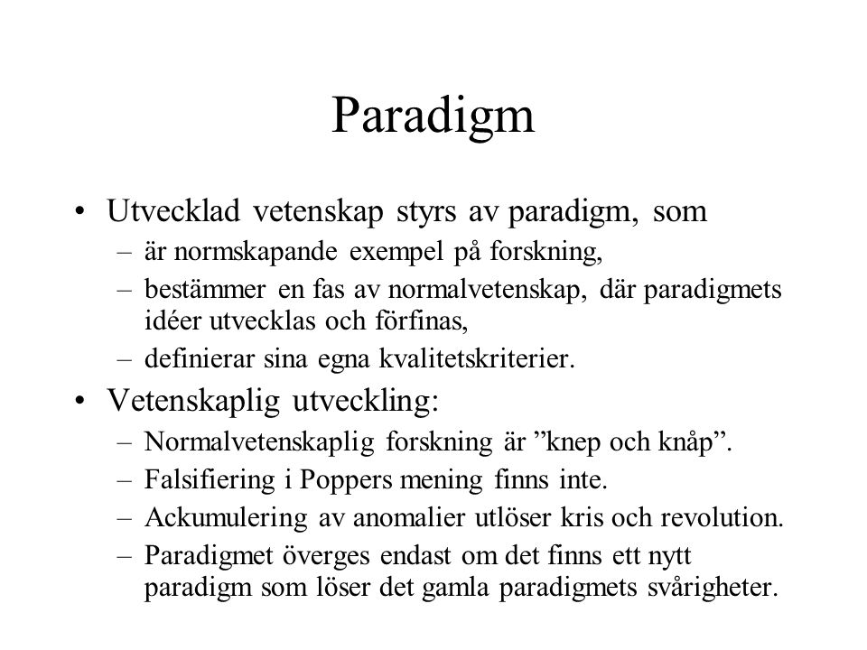 Paradigm Utvecklad vetenskap styrs av paradigm, som