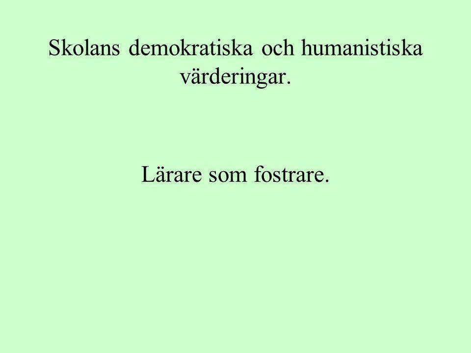 Skolans demokratiska och humanistiska värderingar.
