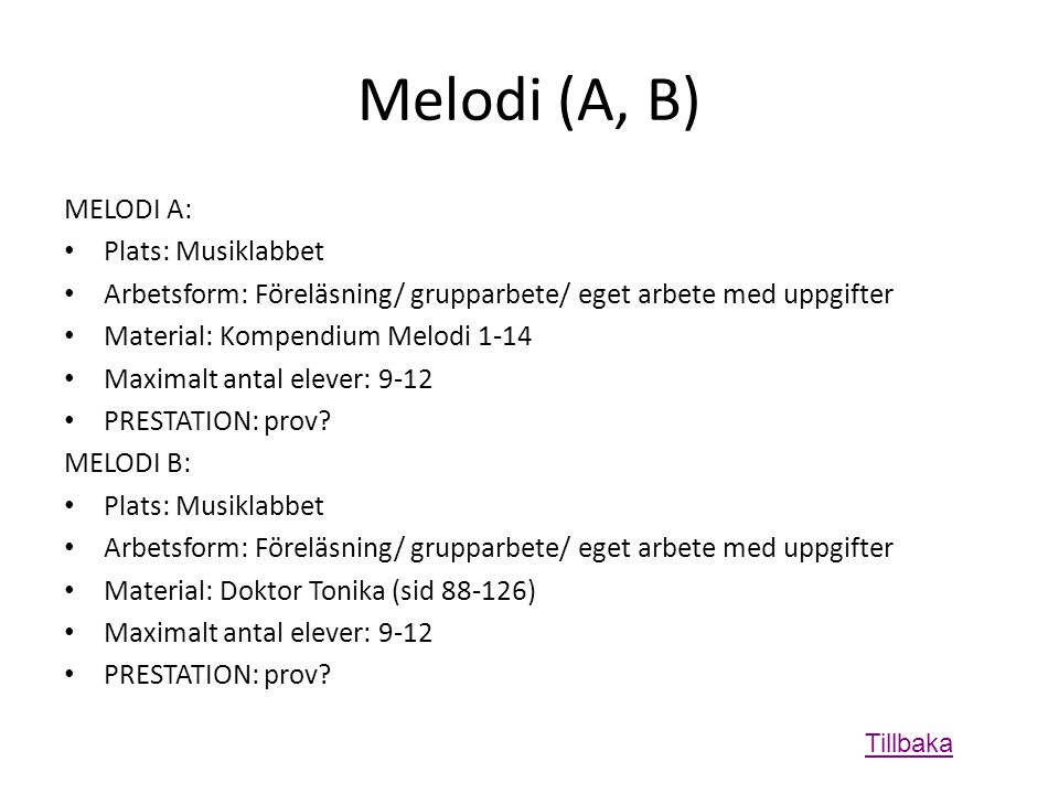Melodi (A, B) MELODI A: Plats: Musiklabbet