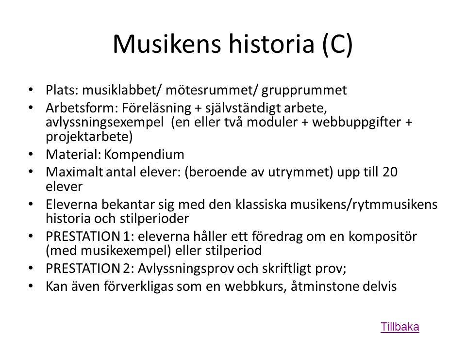 Musikens historia (C) Plats: musiklabbet/ mötesrummet/ grupprummet