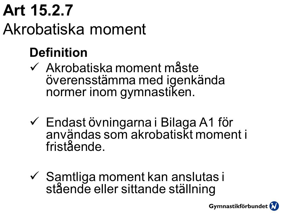 Art 15.2.7 Akrobatiska moment