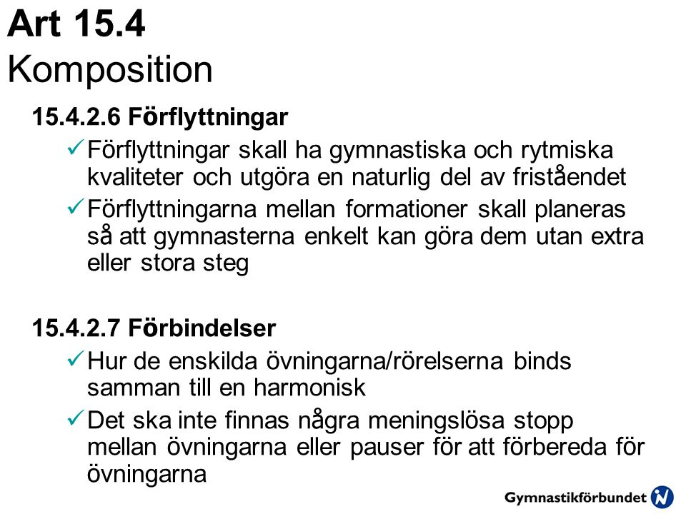 Art 15.4 Komposition 15.4.2.6 Förflyttningar