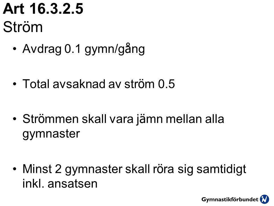 Art 16.3.2.5 Ström Avdrag 0.1 gymn/gång Total avsaknad av ström 0.5