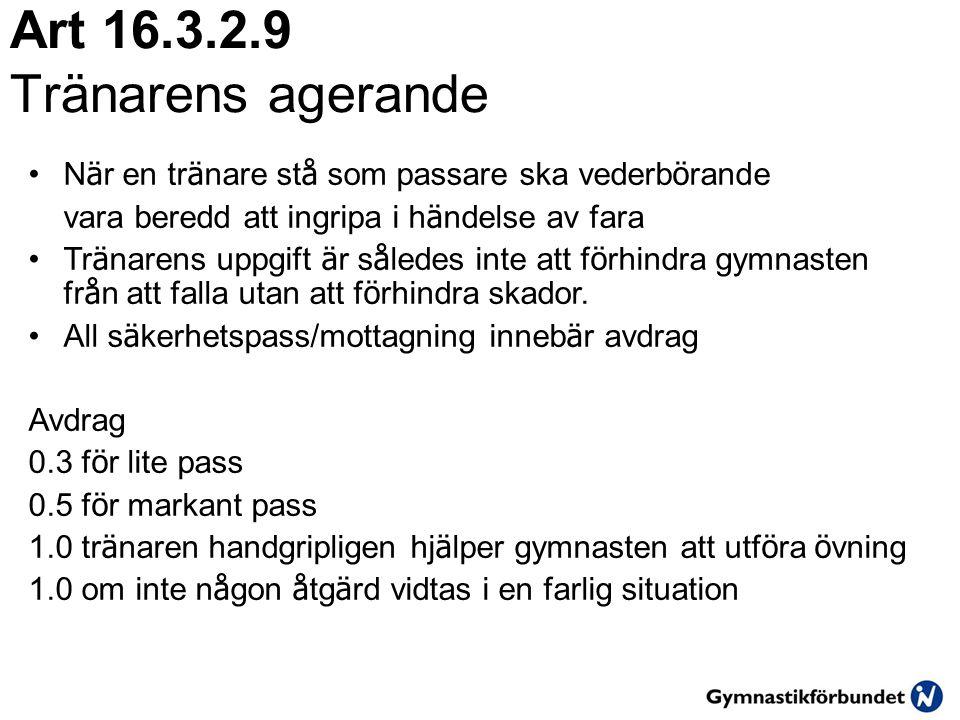 Art 16.3.2.9 Tränarens agerande