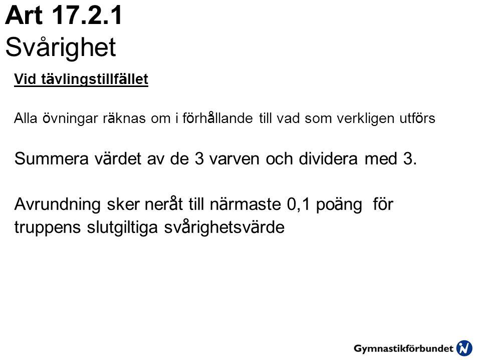 Art 17.2.1 Svårighet Summera värdet av de 3 varven och dividera med 3.