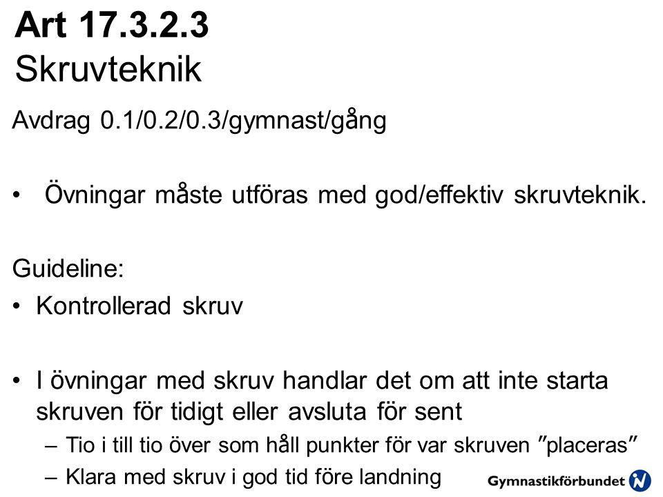 Art 17.3.2.3 Skruvteknik Avdrag 0.1/0.2/0.3/gymnast/gång